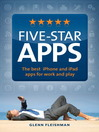 Five-Star Apps (eBook): The Best iPhone and iPad Apps for Work and Play